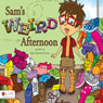 Sams Weird Afternoon (Unabridged) Audiobook, by Sally Gilchrest-Unrau
