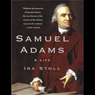Samuel Adams: A Life (Unabridged) Audiobook, by Ira Stoll