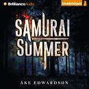 Samurai Summer (Unabridged) Audiobook, by Ake Edwardson