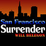 San Francisco Surrender (Unabridged) Audiobook, by Will Belegon