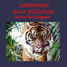 Sandokan alla riscossa (The Revenge of Sandokan): Indo-Malay, Book 7 (Unabridged), by Emilio Salgari