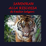 Sandokan alla riscossa (Sandokan to the Rescue) (Unabridged) Audiobook, by Emilio Salgari