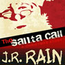 The Santa Call: A Christmas Story (Unabridged), by J.R. Rain
