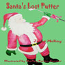 Santas Lost Putter (Unabridged), by Jaime McKoy