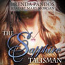 The Sapphire Talisman: Talisman Series, Book 2 (Unabridged), by Brenda Pandos