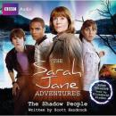 The Sarah Jane Adventures: The Shadow People (Unabridged) Audiobook, by Scott Handcock