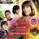 The Sarah Jane Adventures: The Time Capsule (Unabridged), by Peter Anghelides