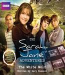 The Sarah Jane Adventures: The White Wolf (Unabridged) Audiobook, by Gary Russell