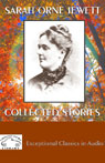 Sarah Orne Jewett: Collected Stories (Unabridged) Audiobook, by Sarah Orne Jewett
