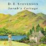 Sarahs Cottage (Unabridged), by D. E. Stevenson
