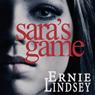 Saras Game (Unabridged) Audiobook, by Ernie Lindsey