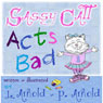 Sassy Catt Acts Bad (Unabridged) Audiobook, by L. Arnold
