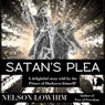 Satans Plea (Unabridged) Audiobook, by Nelson Lowhim