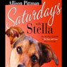 Saturdays with Stella (Unabridged) Audiobook, by Allison Pitman