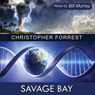Savage Bay: A Titan Six Thriller (Unabridged), by Christopher Forrest