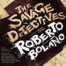 The Savage Detectives: A Novel (Unabridged) Audiobook, by Roberto Bolano