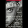 Savage Spawn: Reflections on Violent Children (Unabridged), by Jonathan Kellerman
