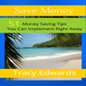 Save Money: 51 Money Saving Tips You Can Implement Right Away (Unabridged), by Tracy Edwards