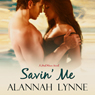 Savin Me: Heat Wave Series, Book 1 (Unabridged), by Alannah Lynne