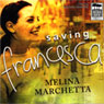 Saving Francesca (Unabridged) Audiobook, by Melina Marchetta