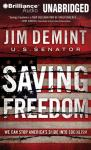 Saving Freedom: We Can Stop Americas Slide into Socialism (Unabridged) Audiobook, by Jim DeMint