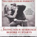 Saving Your Marriage Before It Starts: Expanded & Updated Edition (Unabridged) Audiobook, by Dr. Les Parrott