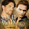 Say It Again (Unabridged), by Jasmine Black