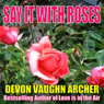 Say It with Roses (Kimani Romance) (Unabridged), by Devon Vaughn Archer