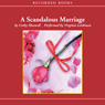 A Scandalous Marriage (Unabridged), by Catherine F. Maxwell