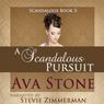 A Scandalous Pursuit: Scandalous Series, Book 3 (Volume 3) (Unabridged) Audiobook, by Ava Stone