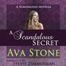 A Scandalous Secret: A Scandalous Series Novella (Unabridged), by Ava Stone
