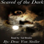 Scared of the Dark (Unabridged) Audiobook, by Drac Von Stoller