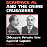 Scarface Al and the Crime Crusaders: Chicagos Private War Against Capone (Unabridged) Audiobook, by Dennis E. Hoffman
