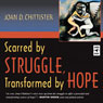 Scarred by Struggle, Transformed by Hope (Unabridged) Audiobook, by Joan D. Chittister