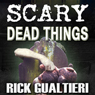 Scary Dead Things: The Tome of Bill, Book 2 (Unabridged) Audiobook, by Rick Gualtieri
