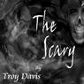 The Scary (Unabridged) Audiobook, by Troy Davis