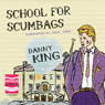 School for Scumbags (Unabridged) Audiobook, by Danny King