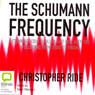 The Schumann Frequency (Unabridged) Audiobook, by Christopher Ride