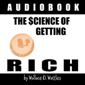 The Science of Getting Rich 1912 (Unabridged) Audiobook, by Wallace D. Wattles