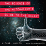 The Science of The Hitchhikers Guide to the Galaxy Audiobook, by Michael Hanlon