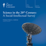 Science in the Twentieth Century: A Social-Intellectual Survey Audiobook, by The Great Courses