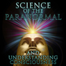 Science of the Paranormal: Understanding Consciousness Audiobook, by Dr. Claude Swanson