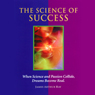 The Science of Success: How to Attract Prosperity and Create Life Balance Through Proven Principles, by James Arthur Ray