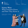 Science Wars: What Scientists Know and How They Know It Audiobook, by The Great Courses