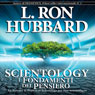 Scientology: I Fondamenti del Pensiero (Scientology: The Fundamentals of Thought) (Unabridged) Audiobook, by L. Ron Hubbard