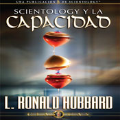 Scientology y la Capacidad (Scientology & Ability, Spanish Castilian Edition) (Unabridged) Audiobook, by L. Ron Hubbard