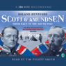 Scott and Amundsen: Their Race to the South Pole Audiobook, by Roland Huntford