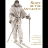 Scott of the Antarctic, by Captain Robert Falcon Scott