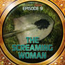 The Screaming Woman (Dramatized): Bradbury Thirteen: Episode 9, by Ray Bradbury