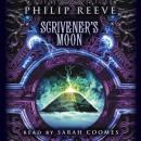 Scriveners Moon (Unabridged), by Philip Reeve